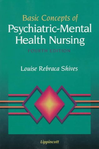 Basic Concepts of Psychiatric-Mental Health Nursing: Shives, Louise Rebecca