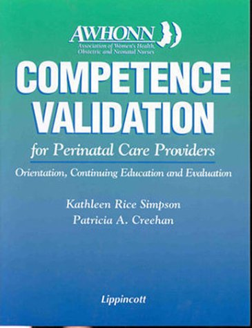 Competence Validation for Perinatal Care Providers: Orientation,: Simpson PhD RNC,