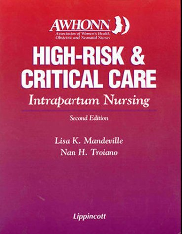 9780397554676: Awhonn's High Risk and Critical Care Intrapartum Nursing
