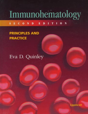 Immunohematology: Principles and Practice: Quinley MS MT