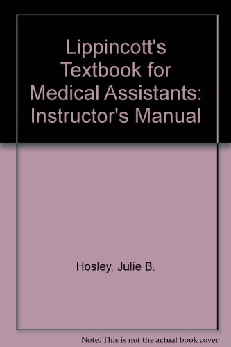 Lippincott's Textbook for Medical Assistants: Instructor's Manual: Julie B. Hosley;
