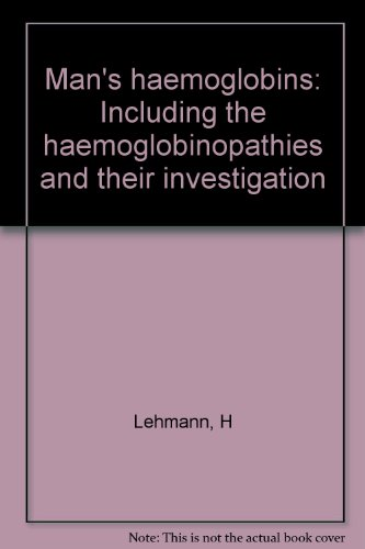 9780397581481: Man's haemoglobins: Including the haemoglobinopathies and their investigation