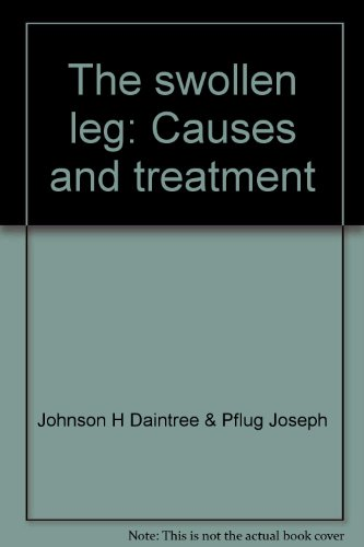 9780397581559: The Swollen Leg: Causes and Treatment