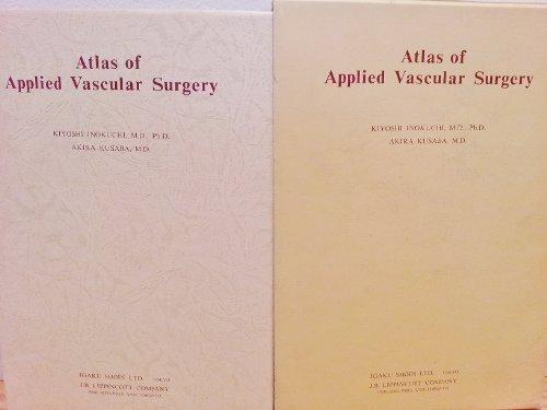 Atlas of Applied Vascular Surgery: Inokuchi, Kiyoshi and Kusaba, Akira