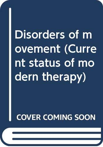 9780397582761: Disorders of movement (Current status of modern therapy)