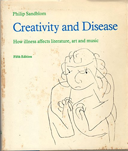 9780397583140: Creativity and Disease: How Illness Affects Literature, Art and Music