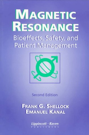 9780397584376: Magnetic Resonance: Bioeffects, Safety and Patient Management