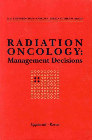 9780397584680: Radiation Oncology: Management Decisions