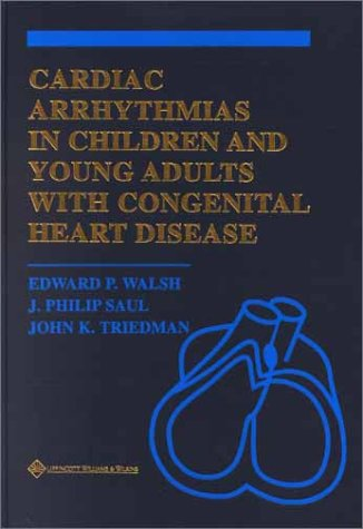 9780397587445: Cardiac Arrhythmias in Children and Young Adults with Congenital Heart Disease