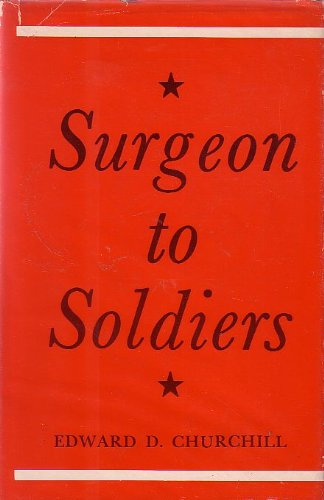SURGEON TO SOLDIERS: E.D. Churchill