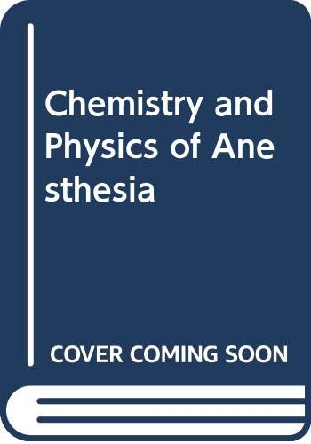 The Chemistry and Physics of Anesthesia: John Adriani