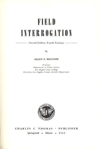 Field Interrogation. Revised and Enlarged 2nd Edition,: Bristow, Allen