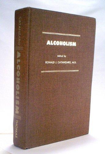 Alcoholism: the Total Treatment Approach: Catanzaro, Ronald J. (Editor)