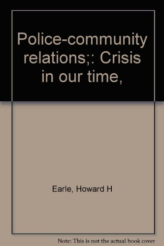 9780398004897: Police-Community Relations: Crisis in Our Time, 2nd Edition