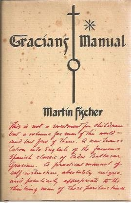 9780398005818: Gracian's Manual: A Truth-Telling Manual and the Art of Worldly Wisdom