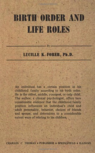Birth Order and Life Roles: Lucille K. Forer