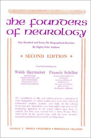9780398008093: Founders of Neurology : One Hundred Forty Six Biographical Sketches by Eighty Nine Authors
