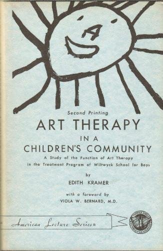 9780398010454: Art Therapy in a Children's Community: A Study of the Function of Art Therapy in the Treatment Program of Wiltwyck School for Boys