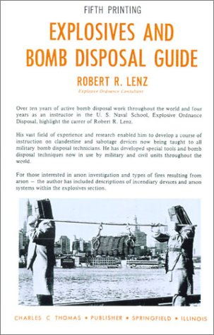 Explosives and Bomb Disposal Guide: Lenz, Robert R.