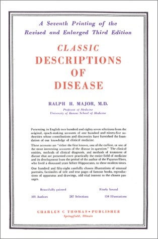9780398012021: Classic Descriptions of Disease: With Biographical Sketches of the Authors