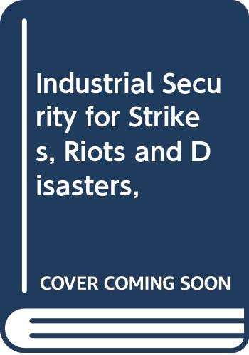 industrial securty for strikes,riots and disasters: momboisse,raymond m