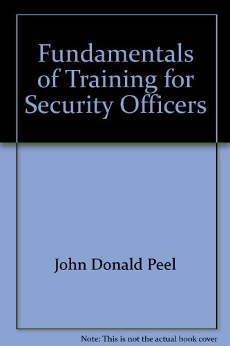 Fundamentals of Training for Security Officers: John Donald Peel