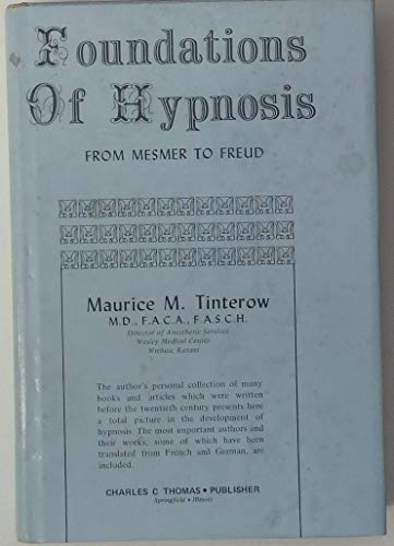9780398019280: Foundations of Hypnosis, from Mesmer to Freud,