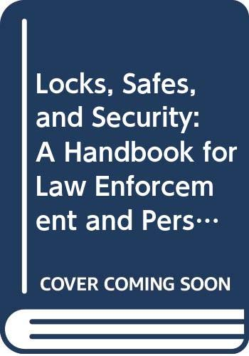 9780398021559: Locks, Safes, and Security: A Handbook for Law Enforcement Personnel