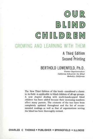 Our Blind Children: Growing and Learning With: Berthold Lowenfeld