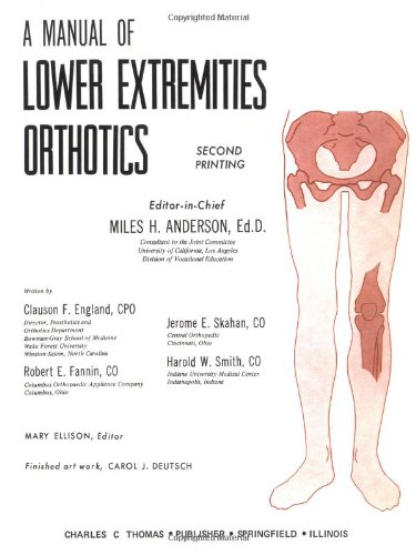 Manual of Lower Extremities Orthotics: Anderson, Miles