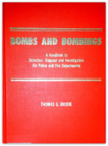 9780398022457: Bombs and Bombing: A Handbook to Detection, Disposal, and Investigation for Police and Fire Departments