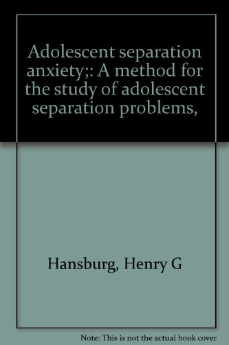 9780398023065: Adolescent separation anxiety;: A method for the study of adolescent separation problems,