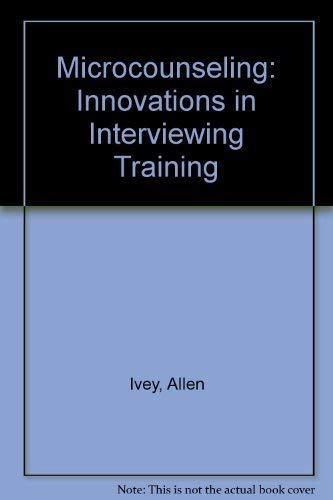 9780398023232: Microcounseling: Innovations In Interviewing Training