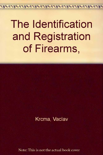 The Identification and Registration of Firearms,: Krcma, Vaclav