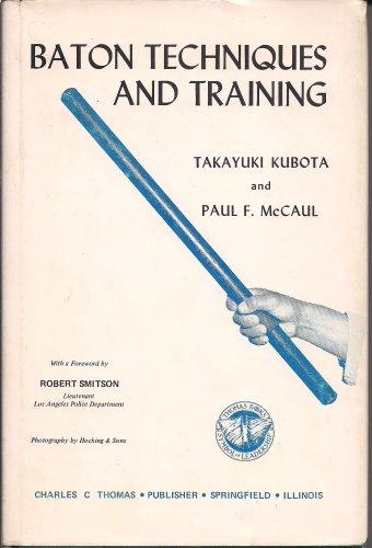 9780398023386: Baton Techniques and Training