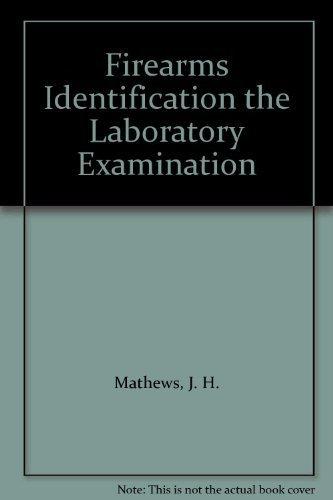 9780398023553: Firearms Identification the Laboratory Examination