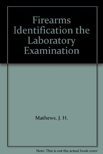 9780398023553: Firearms Identification the Laboratory Examination