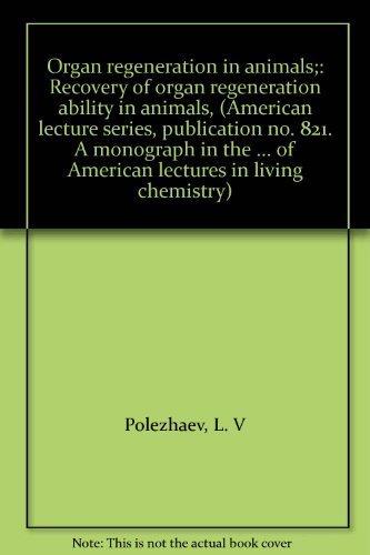 ORGAN REGENERATION IN ANIMALS: Recovery of Organ Regeneration Ability in Animals.: Polezhaev, L. V.