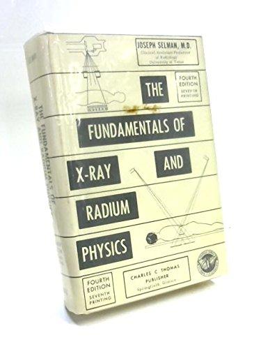 9780398024079: The fundamentals of X-ray and radium physics