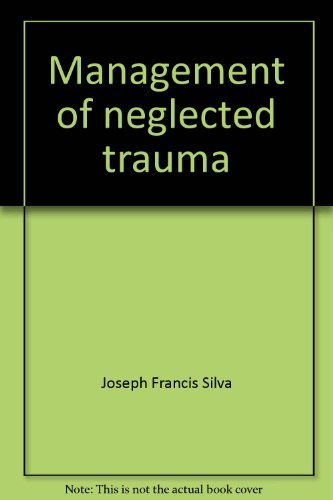 Management of neglected trauma,: Joseph Francis Silva