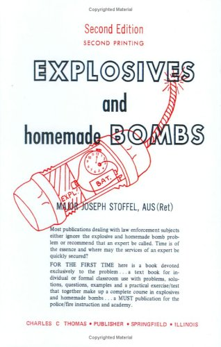 Explosives and Homemade Bombs, 2nd edition: Stoffel, Major Joseph F.