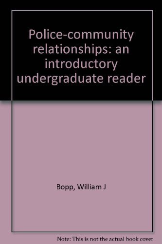 Police-community relationships: an introductory undergraduate reader