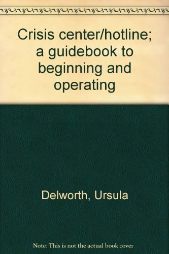 9780398025618: Crisis center/hotline; a guidebook to beginning and operating