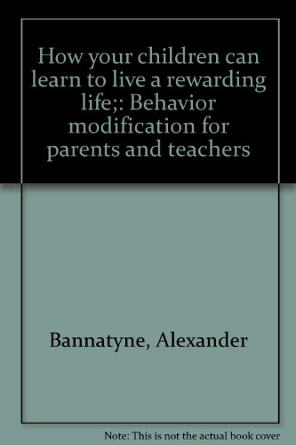 How Your Children Can Learn to Live: Alexander Bannatyne; Maryl