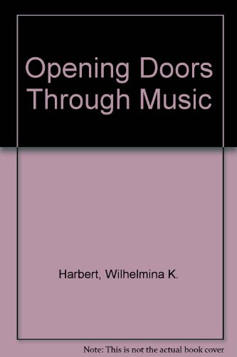 9780398025939: Opening Doors Through Music: A Practical Guide for Teachers, Therapists, Students, Parents