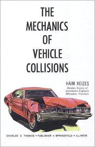 9780398026394: The Mechanics of Vehicle Collisions.