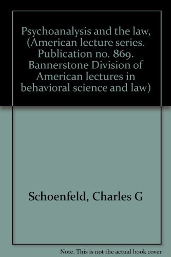 9780398026561: Psychoanalysis and the law, (American lecture series. Publication no. 869. Bannerstone Division of American lectures in behavioral science and law)