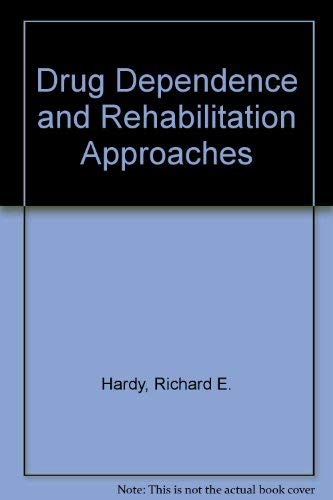 9780398026905: Drug Dependence and Rehabilitation Approaches (American lecture series, publication no. 000 [i.e. 876] A publication in the Bannerstone division of ... in social and rehabilitation psychology)
