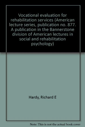 Vocational Evaluation for Rehabilitation Services: Hardy, Richard E.; Cull, John G.