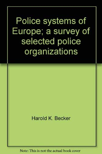 9780398027346: Police systems of Europe;: A survey of selected police organizations,